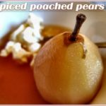 Spiced poached pears and a pre-wedding lunch